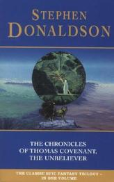 The Chronicles Of Thomas Covenant (5) - The Chronicles Of Thomas Covenant, The Unbeliever