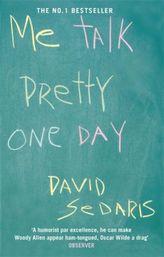 Me Talk Pretty One Day. Ich ein Tag sprechen hübsch, engl. Ausgabe