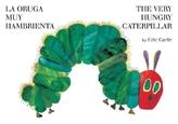 La oruga muy hambrienta, Spanisch-Englisch. The Very Hungry Caterpillar