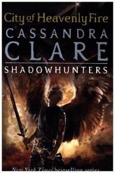 The Mortal Instruments - City of Heavenly Fire. Chroniken der Unterwelt - City of Heavenly Fire, englische Ausgabe .
