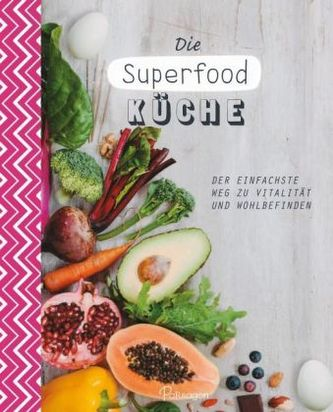 Die Superfood-Küche