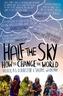 Half The Sky. Die Hälfte des Himmels, English Edition
