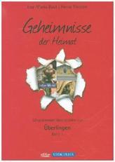 Geheimnisse der Heimat - Überlingen. Bd.1
