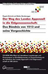 Der Weg des Landes Appenzell in die Eidgenossenschaft, 1 CD-ROM
