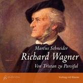 Richard Wagner - Von Tristan zu Parsifal, 1 Audio-CD