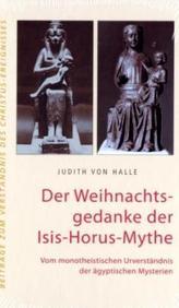 Der Weihnachtsgedanke der Isis-Horus-Mythe