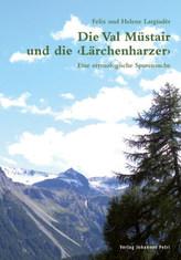 Die Val Müstair und die 'Lärchenharzer'