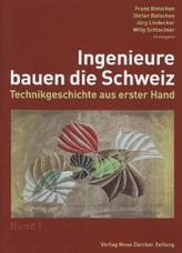 Ingenieure bauen die Schweiz. Bd.1