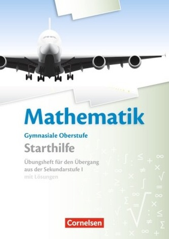 Mathematik Gymnasiale Oberstufe, Starthilfe