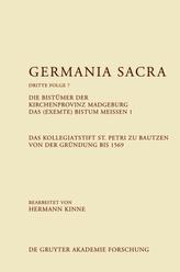 Die Bistümer der Kirchenprovinz Magdeburg. Das (exemte) Bistum Meißen. Das Kollegiatstift St. Petri zu Bautzen von der Gründung