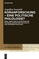 Koranforschung - eine politische Philologie?