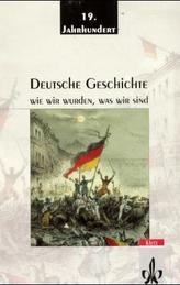 Deutsche Geschichte: Wie wir wurden, was wir sind, 19. Jahrhundert