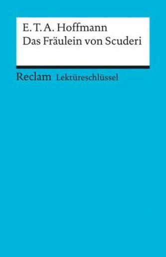 Lektüreschlüssel E.T.A. Hoffmann 'Das Fräulein von Scuderi'