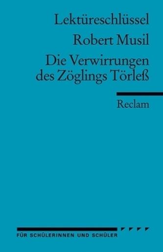 Lektüreschlüssel Robert Musil 'Die Verwirrungen des Zöglings Törleß'