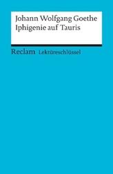 Lektüreschlüssel Johann Wolfgang Goethe 'Iphigenie auf Tauris'