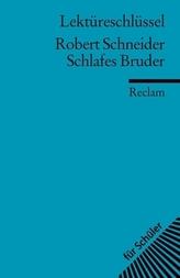 Lektüreschlüssel Robert Schneider 'Schlafes Bruder'