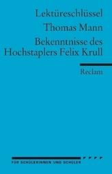 Lektüreschlüssel Thomas Mann 'Bekenntnisse des Hochstaplers Felix Krull'