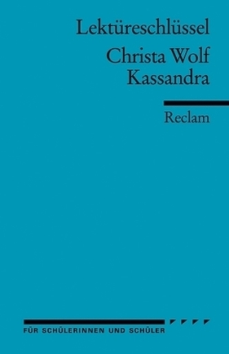 Lektüreschlüssel Christa Wolf 'Kassandra'