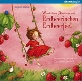 Wunderbare Abenteuer mit Erdbeerinchen Erdbeerfee, 1 Audio-CD
