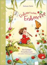 Erdbeerinchen Erdbeerfee. Ein lustiges Froschkonzert und andere Vorlesegeschichten