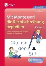Mit Montessori die Rechtschreibung begreifen, Klasse 1, m. CD-ROM