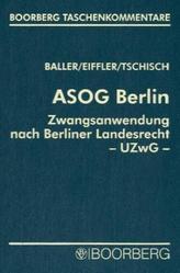 ASOG Berlin. Zwangsanwendung nach Berliner Landesrecht (UZwG Bln), Kommentar