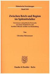 Zwischen Reich und Region im Spätmittelalter.