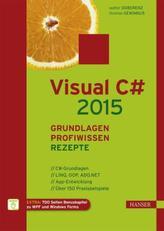 Visual C sharp 2015 - Grundlagen, Profiwissen und Rezepte