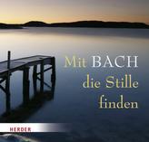 Mit Bach die Stille finden, 1 Audio-CD