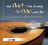 Mit Bach dem Klang der Stille lauschen, 1 Audio-CD