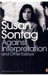 Against Interpretation & Other Essays