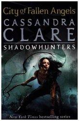 The Mortal Instruments - City of Fallen Angels. Chroniken der Unterwelt - City of Fallen Angels, englische Ausgabe