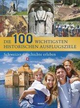 Die 100 wichtigsten historischen Ausflugsziele