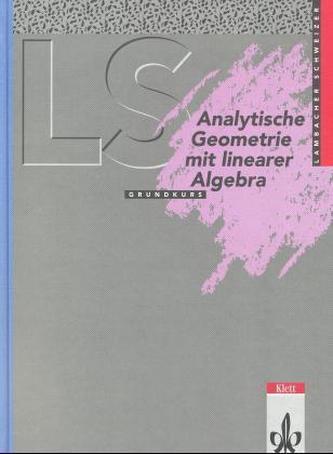 Analytische Geometrie mit Linearer Algebra Grundkurs Ausgabe A (Baden-Württemberg, Hessen, Niedersachsen)