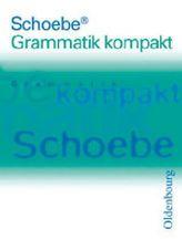 Schoebe Grammatik kompakt