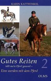 Gutes Reiten hält mein Pferd gesund. Bd.2