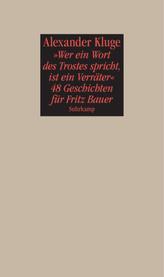 'Wer ein Wort des Trostes spricht, ist ein Verräter' - 48 Geschichten für Fritz Bauer