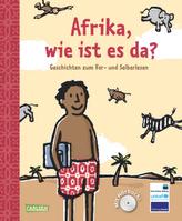Afrika, wie ist es da?, m. Audio-CD