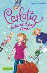 Carlotta, Internat auf Probe