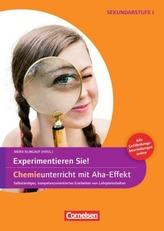 Experimentieren Sie! Chemieunterricht mit Aha-Effekt