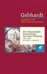 Die Urkatastrophe Deutschlands. Der Erste Weltkrieg 1914-1918