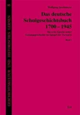 Das deutsche Schulgeschichtsbuch 1700-1945, 3 Bde.