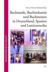 Buchmarkt, Buchindustrie und Buchmessen in Deutschland, Spanien und Lateinamerika