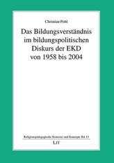 Das Bildungsverständnis im bildungspolitischen Diskurs der EKD von 1958 bis 2004