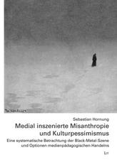 Medial inszenierte Misanthropie und Kulturpessimismus