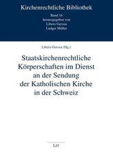 Staatskirchenrechtliche Körperschaften im Dienst an der Sendung der Katholischen Kirche in der Schweiz