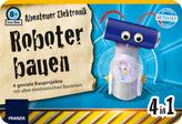 Abenteuer Elektronik Roboter bauen (Experimentierkasten)