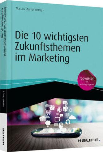 Die 10 wichtigsten Zukunftsthemen im Marketing