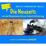 Die Neuzeit: von der Renaissance bis zur Industrialisierung, 2 Audio-CDs