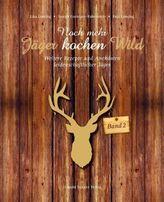 Noch mehr Jäger kochen Wild. Bd.2